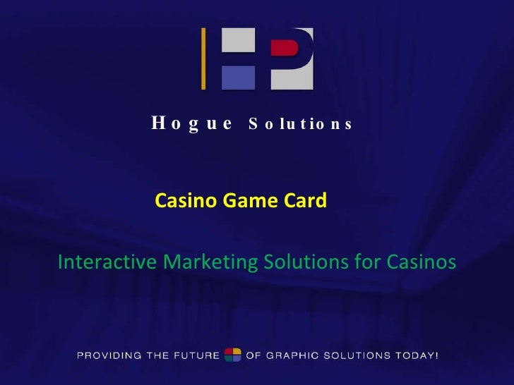 Hogue  Solutions Casino Game Card Interactive Marketing Solutions for Casinos