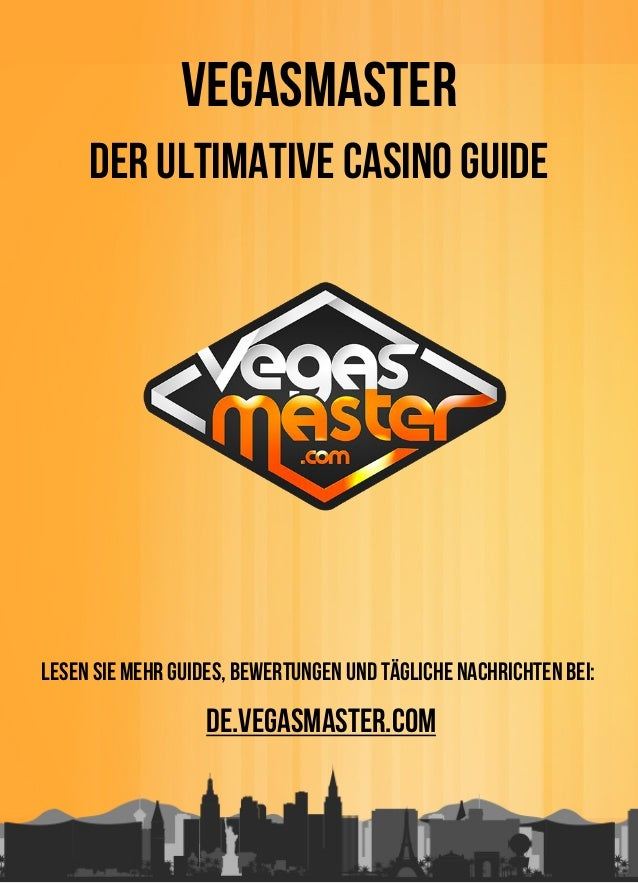 Vegasmaster Der Ultimative Casino Guide Lesen Sie mehr Guides, Bewertungen und tägliche Nachrichten bei: de.vegasmaster.com