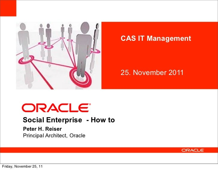CAS IT Management            <Insert Picture Here>                                         25. November 2011           Soc...