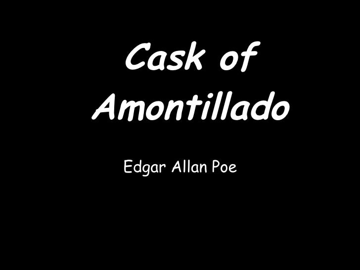 Cask of Amontillado Edgar Allan Poe