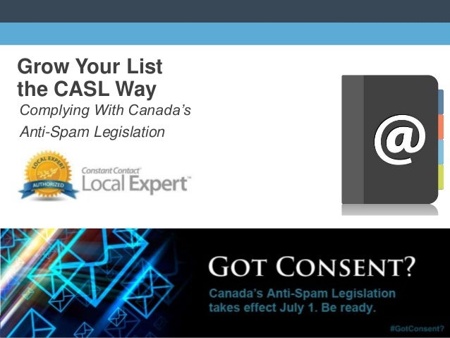 © 2014 Grow Your List the CASL Way Complying With Canada's Anti-Spam Legislation