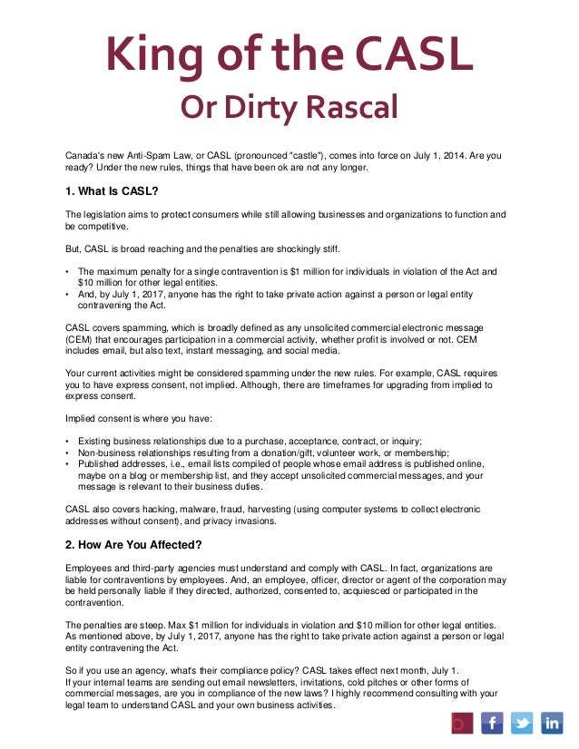 """King of the CASL Or Dirty Rascal Canada's new Anti-Spam Law, or CASL (pronounced """"castle""""), comes into force on July 1, 20..."""