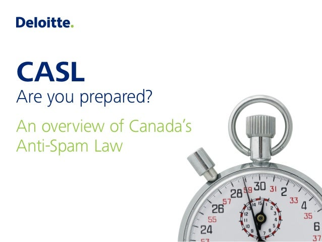 CASL Are you prepared? An overview of Canada's Anti-Spam Law