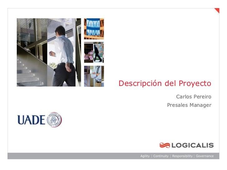Descripción del Proyecto               Carlos Pereiro            Presales Manager