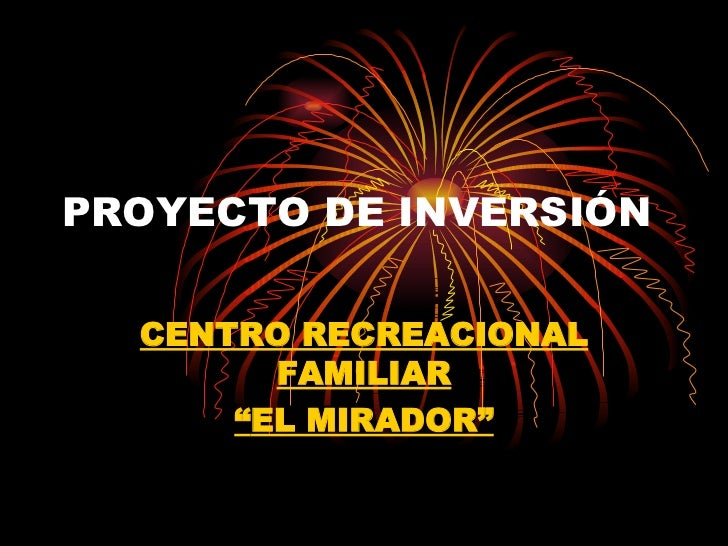 """PROYECTO DE INVERSIÓN CENTRO RECREACIONAL FAMILIAR """" EL MIRADOR"""""""