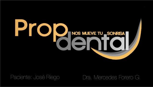 Paciente: José Riego  Dra. Mercedes Forero G.