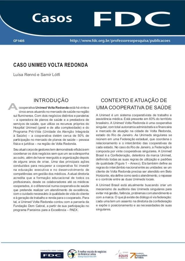 CF1405  A  CASO UNIMED VOLTA REDONDA  Luísa Rennó e Samir Lótfi  INTRODUÇÃO  cooperativa Unimed Volta Redonda está há vint...