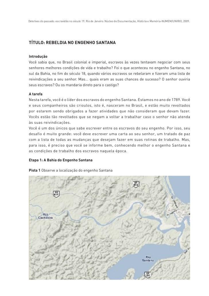 Detetives do passado: escravidão no século 19. Rio de Janeiro: Núcleo de Documentação, História e Memória-NUMEM/UNIRIO, 20...