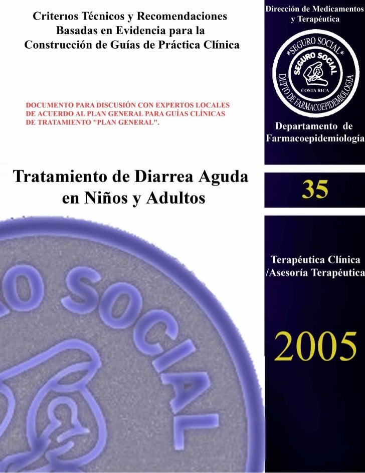Tratamiento de Diarrea en el Primer y Segundo Nivel de Atención.  Criterios Técnicos y Recomendaciones Basadas en Evidenci...