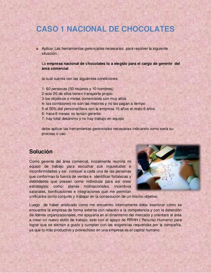 CASO 1 NACIONAL DE CHOCOLATES       Aplicar Las herramientas gerenciales necesarias para resolver la siguiente       situa...