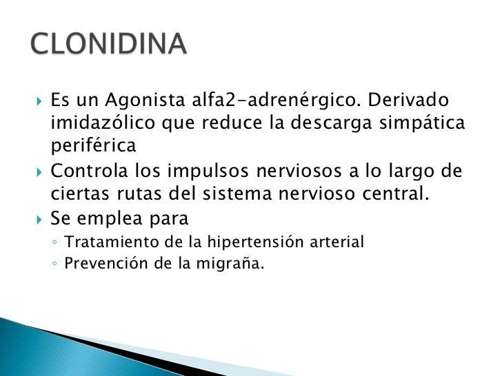   Es un Agonista alfa2-adrenérgico. Derivado    imidazólico que reduce la descarga simpática    periférica   Controla l...