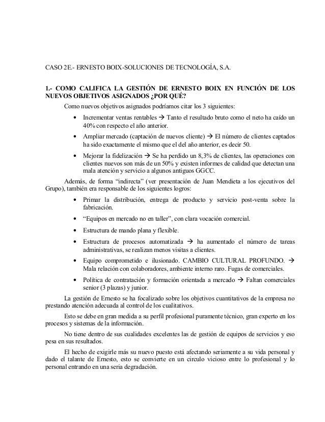CASO 2E.- ERNESTO BOIX-SOLUCIONES DE TECNOLOGÍA, S.A.1.- COMO CALIFICA LA GESTIÓN DE ERNESTO BOIX EN FUNCIÓN DE LOSNUEVOS ...