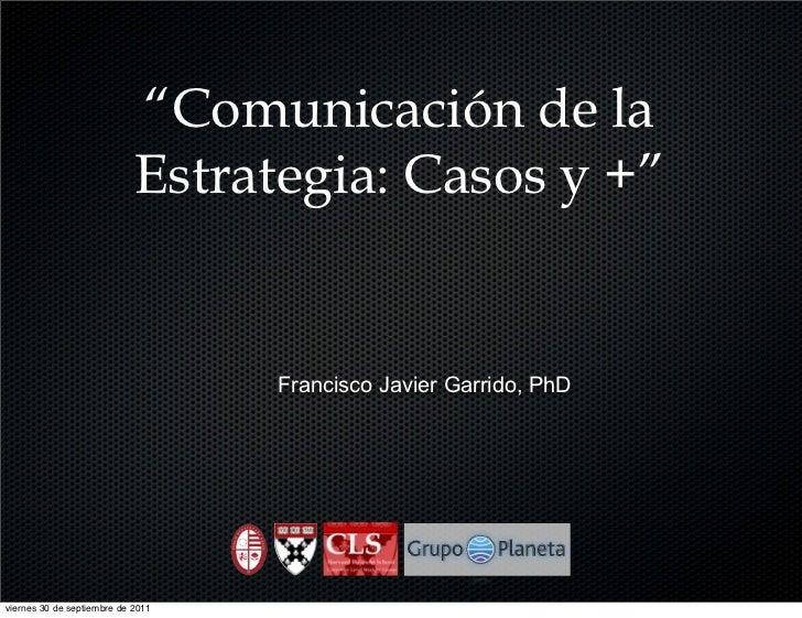 Caso 4 comunicación  de la estrategia francisco javier garrido