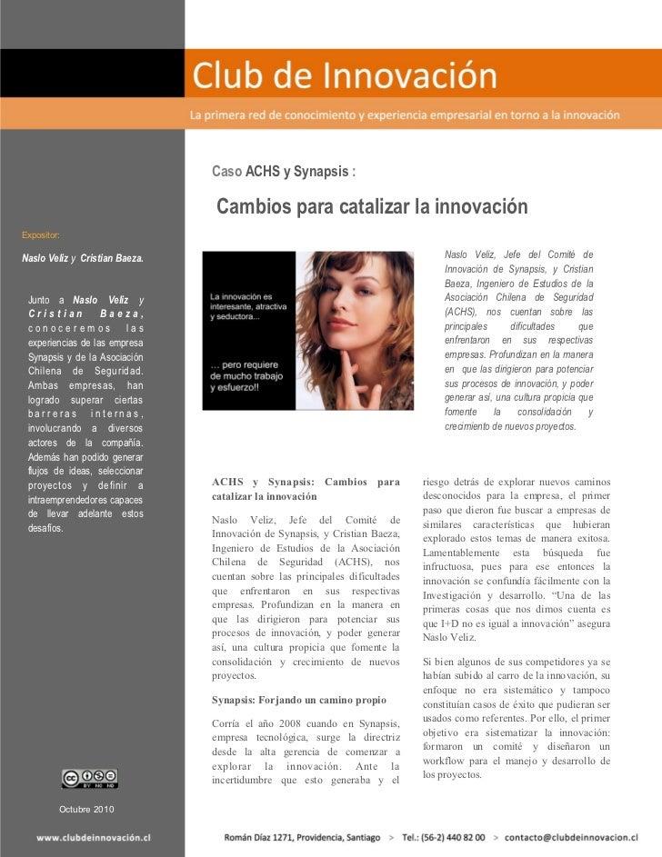 Caso ACHS y Synapsis :                                 Cambios para catalizar la innovaciónExpositor:Naslo Veliz y Cristia...