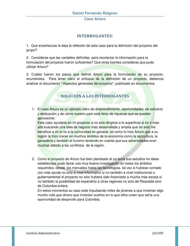 Daniel Fernando Raigoso                                      Caso Arturo                                 INTERROGANTES:1. ...