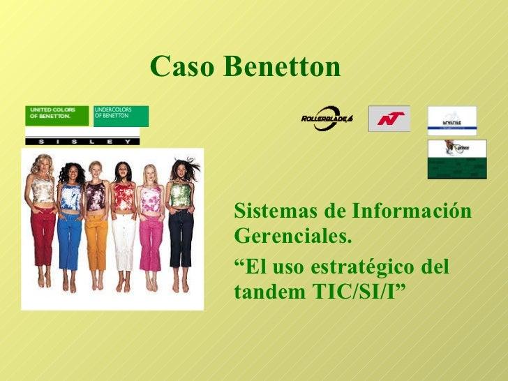 """Caso Benetton Sistemas de Información Gerenciales.  """" El uso estratégico del tandem TIC/SI/I"""""""