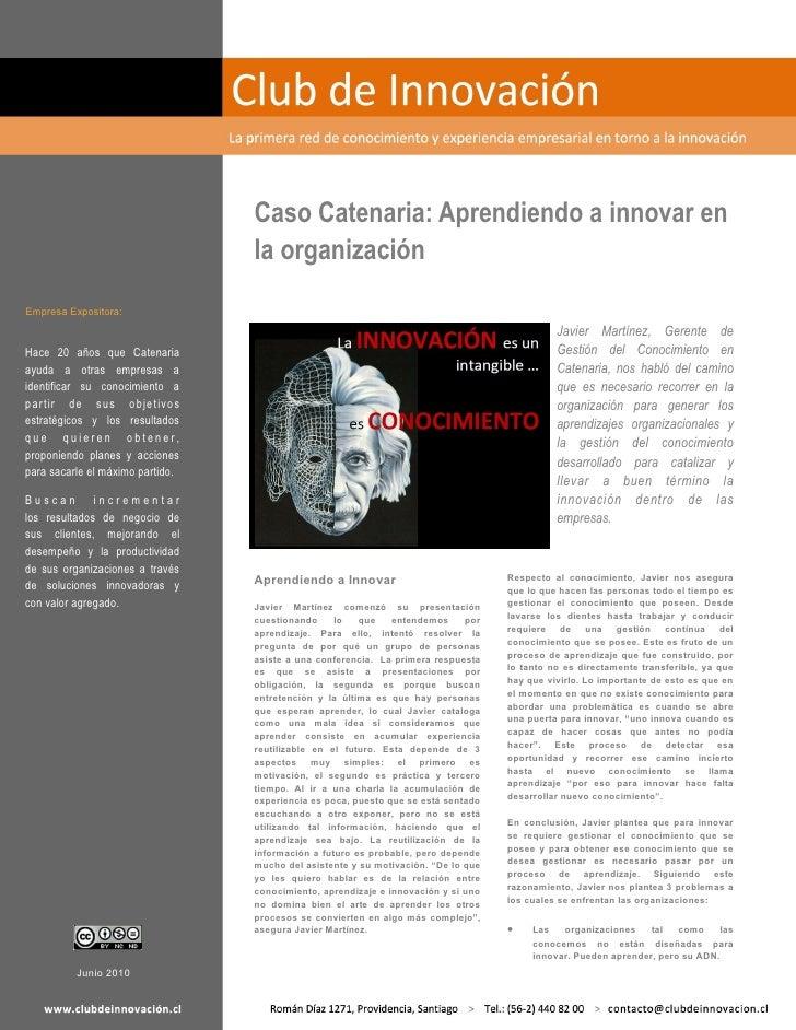 Caso Catenaria: Aprendiendo a innovar en                                   la organización Empresa Expositora:            ...