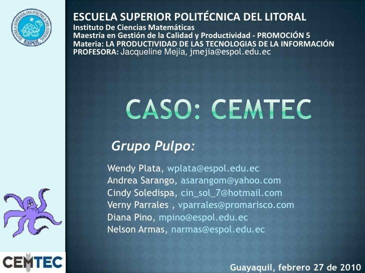 Caso CEMTEC,MGCP, Espol