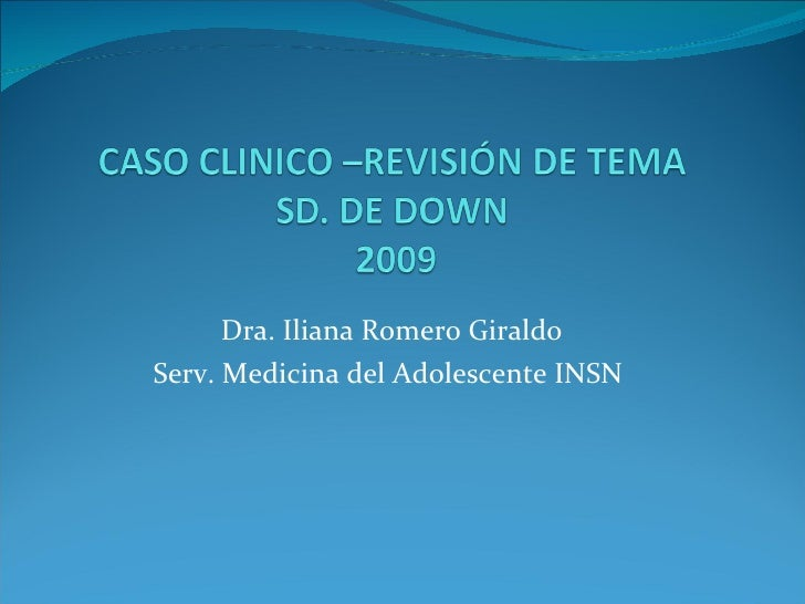 Caso clinico Sd de Down adolescente
