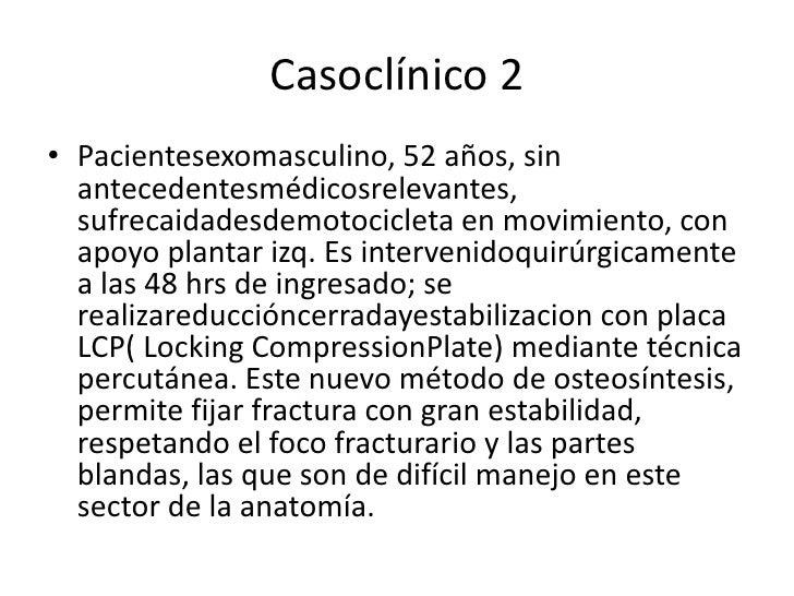 Casoclínico 2<br />Pacientesexomasculino, 52 años, sin antecedentesmédicosrelevantes, sufrecaidadesdemotocicleta en movimi...