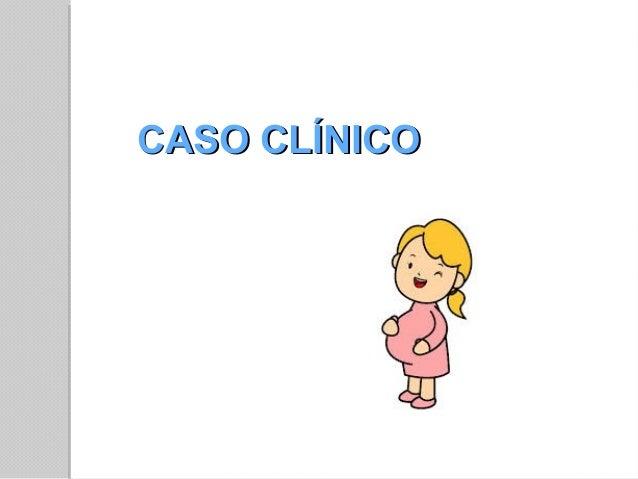 CASO CLÍNICOCASO CLÍNICO