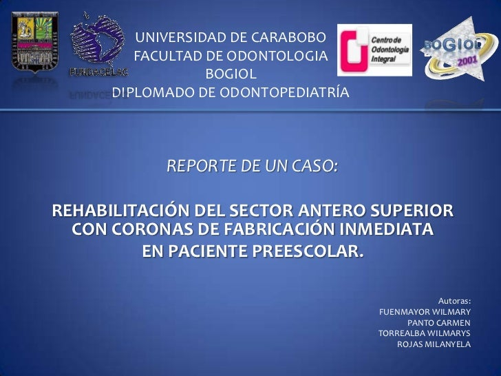 UNIVERSIDAD DE CARABOBO         FACULTAD DE ODONTOLOGIA                  BOGIOL      DIPLOMADO DE ODONTOPEDIATRÍA         ...