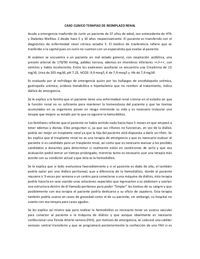 CASO CLINICO TERAPIAS DE REEMPLAZO RENAL Acude a emergencia trasferido de Junín un paciente de 57 años de edad, con antece...