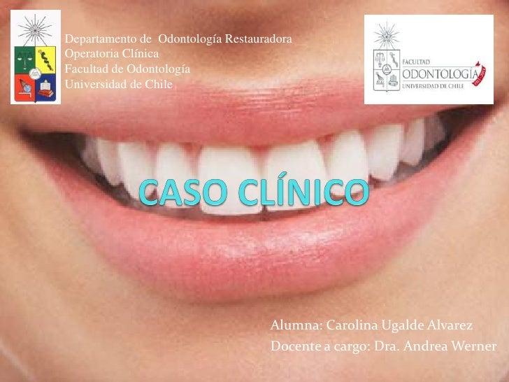 Departamento de Odontología RestauradoraOperatoria ClínicaFacultad de OdontologíaUniversidad de Chile                     ...