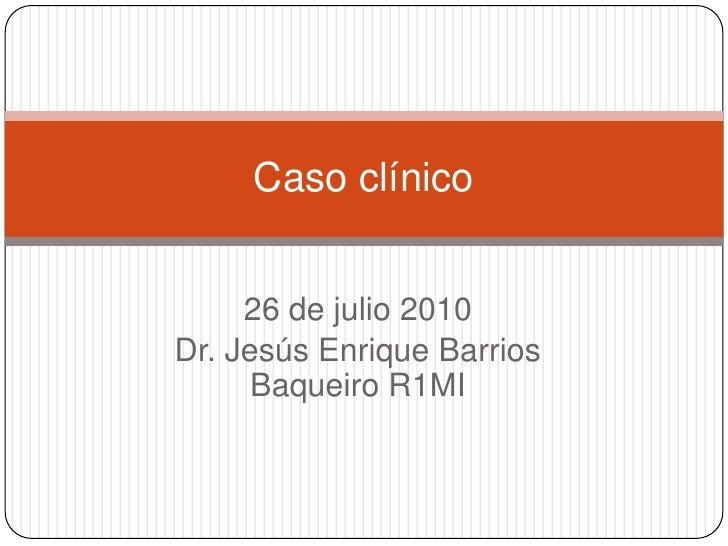 Caso clínico 3 26 julio 2010