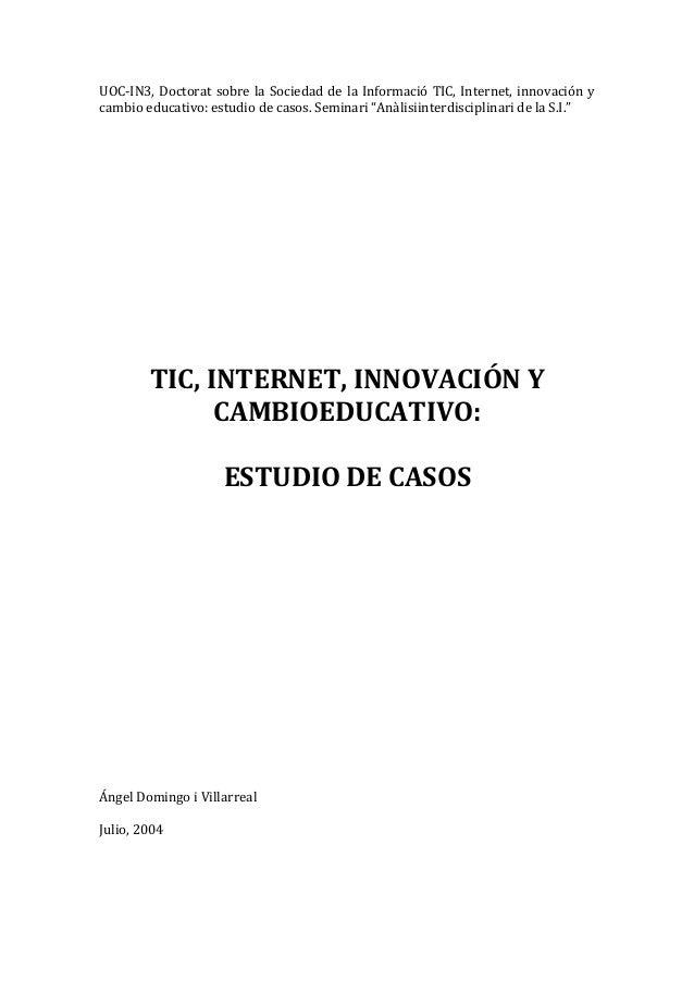UOC-IN3, Doctorat sobre la Sociedad de la Informació TIC, Internet, innovación y cambio educativo: estudio de casos. Semin...