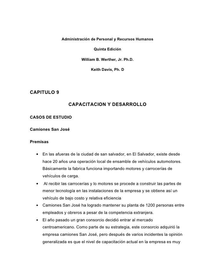 CAPITULO 9 CAPACITACION Y DESARROLLO Administración de Personal y Recursos Humanos Quinta Edición William B. Werther, Jr. Ph.D. Keith Davis, Ph. D