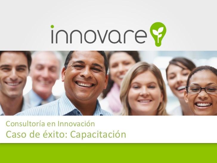 Consultoría en Innovación Caso de éxito: Capacitación