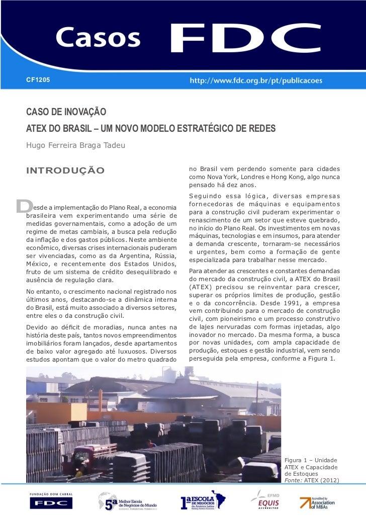 CF1205CASO DE INOVAÇÃOATEX DO BRASIL – UM NOVO MODELO ESTRATÉGICO DE REDESHugo Ferreira Braga TadeuINTRODUÇÃO             ...