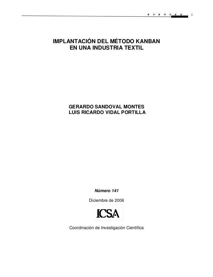 a   v   a   n   c   e   s   1IMPLANTACIÓN DEL MÉTODO KANBAN     EN UNA INDUSTRIA TEXTIL    GERARDO SANDOVAL MONTES    LUIS...
