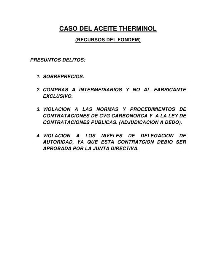 CASO DEL ACEITE THERMINOL               (RECURSOS DEL FONDEM)PRESUNTOS DELITOS:  1. SOBREPRECIOS.  2. COMPRAS A INTERMEDIA...