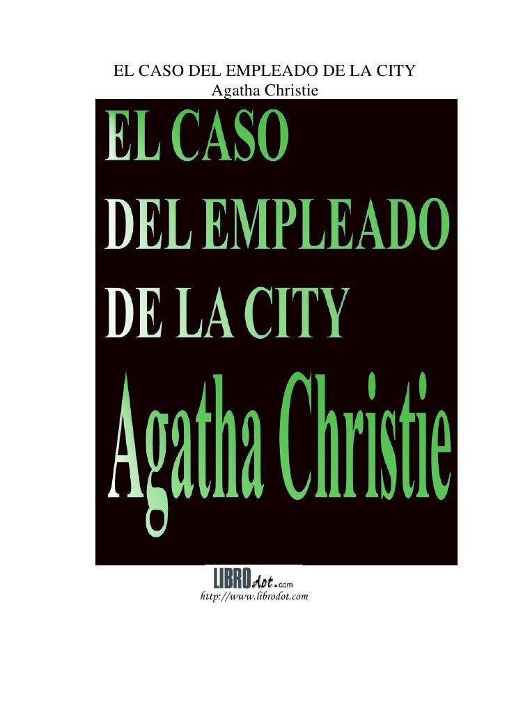 EL CASO DEL EMPLEADO DE LA CITY           Agatha Christie             http://www.librodot.com