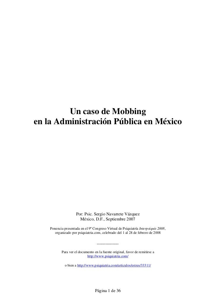 Un caso de Mobbingen la Administración Pública en México                     Por: Psic. Sergio Navarrete Vázquez          ...