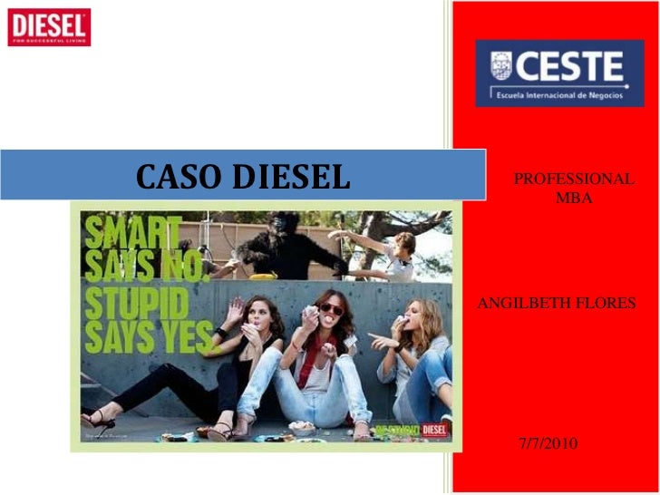 CASO DIESEL      PROFESSIONAL                     MBA              ANGILBETH FLORES                  7/7/2010