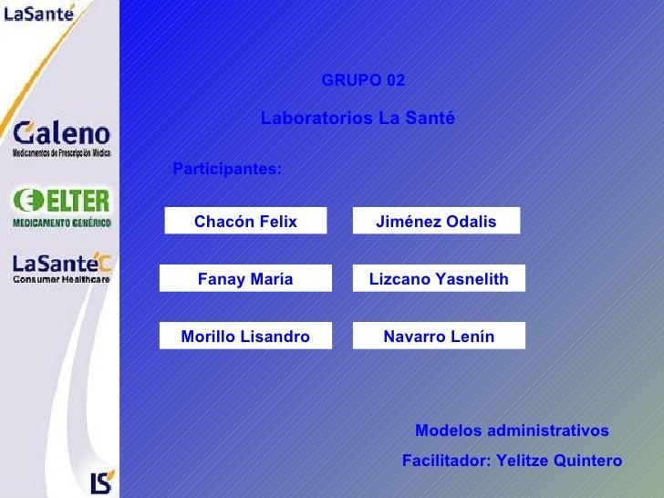 GRUPO 02 Participantes:   Laboratorios La Santé Chacón Felix Fanay María Jiménez Odalis Lizcano Yasnelith Morillo Lisandro...