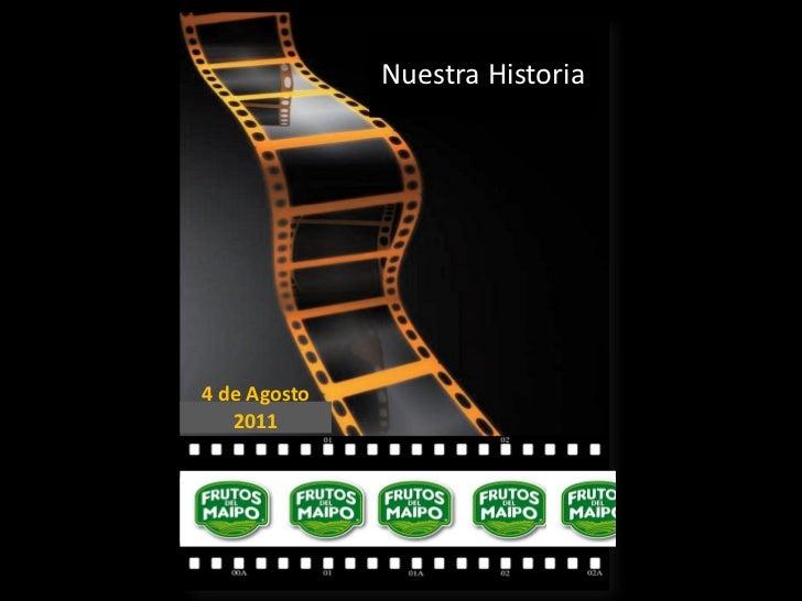 Nuestra Historia4 de Agosto   2011