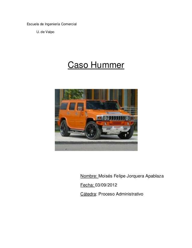 Escuela de Ingeniería Comercial     U. de Valpo                         Caso Hummer                                  Nombr...