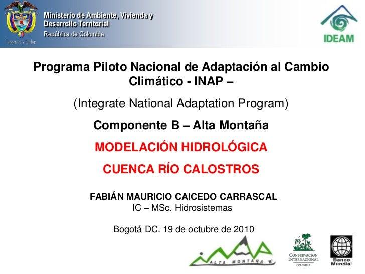 Ministerio de Ambiente, Vivienda y Desarrollo Territorial República de ColombiaPrograma Piloto Nacional de Adaptación al C...