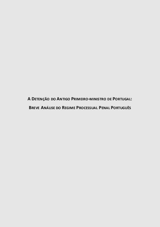 A DETENÇÃO DO ANTIGO PRIMEIRO-MINISTRO DE PORTUGAL:  BREVE ANÁLISE DO REGIME PROCESSUAL PENAL PORTUGUÊS