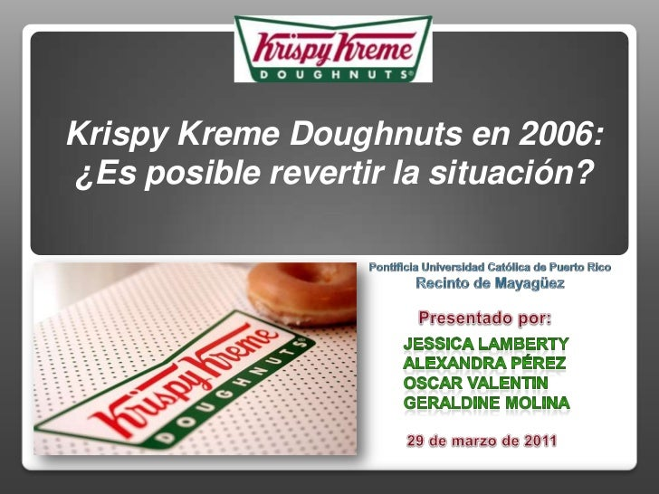 2008 case analysis on krispy kreme doughnuts inc