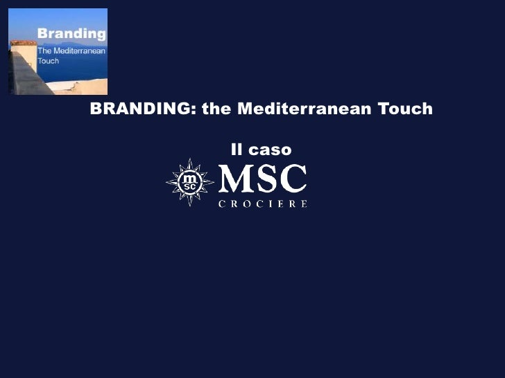BRANDING: the Mediterranean Touch               Il caso