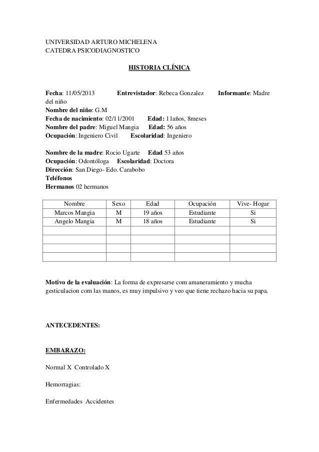 UNIVERSIDAD ARTURO MICHELENACATEDRA PSICODIAGNOSTICOHISTORIA CLÍNICAFecha: 11/05/2013 Entrevistador: Rebeca Gonzalez Infor...