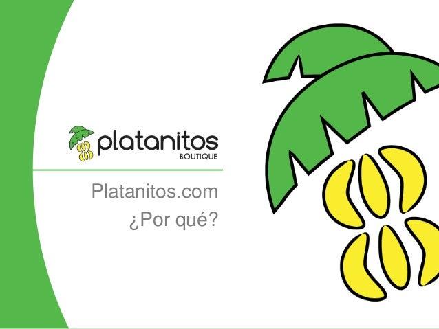 Platanitos.com ¿Por qué?