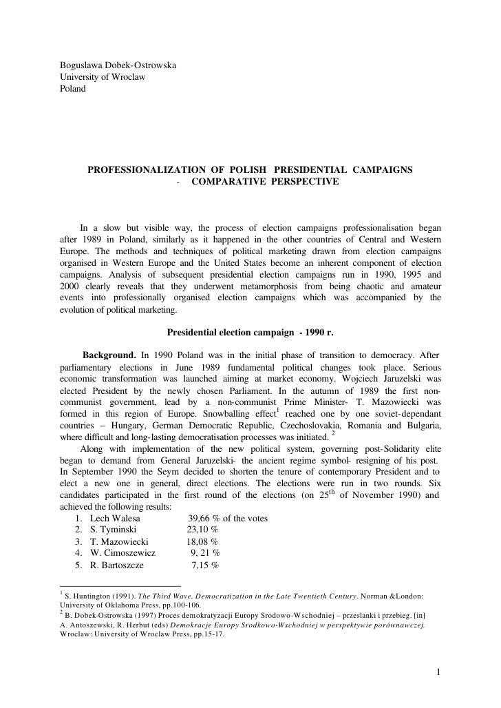 Boguslawa Dobek-OstrowskaUniversity of WroclawPoland       PROFESSIONALIZATION OF POLISH PRESIDENTIAL CAMPAIGNS           ...