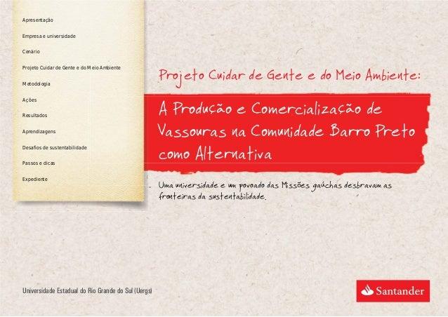 Projeto Cuidar de Gente e do Meio Ambiente:  Universidade Estadual do Rio Grande do Sul (Uergs)  Uma universidade e um pov...