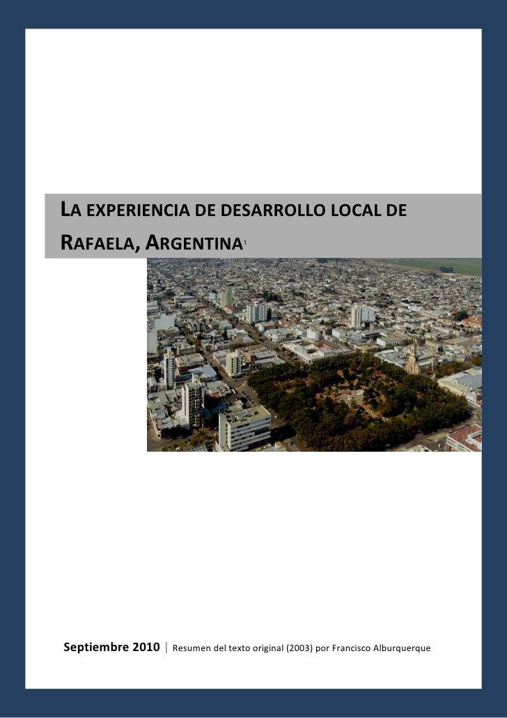 [Seleccionar fecha]LA EXPERIENCIA DE DESARROLLO LOCAL DERAFAELA, ARGENTINA                    1Septiembre 2010   Resumen d...